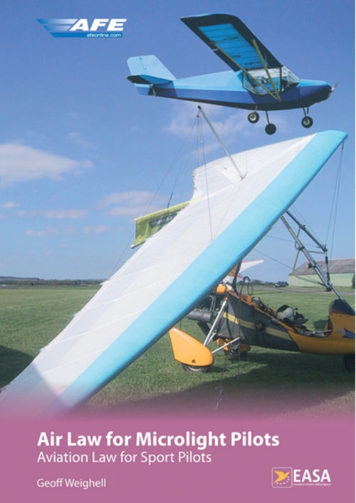 Air Law for Microlight Pilots, Aviation Law for Sport Pilots – Geoff Weighell - AFE - AFE