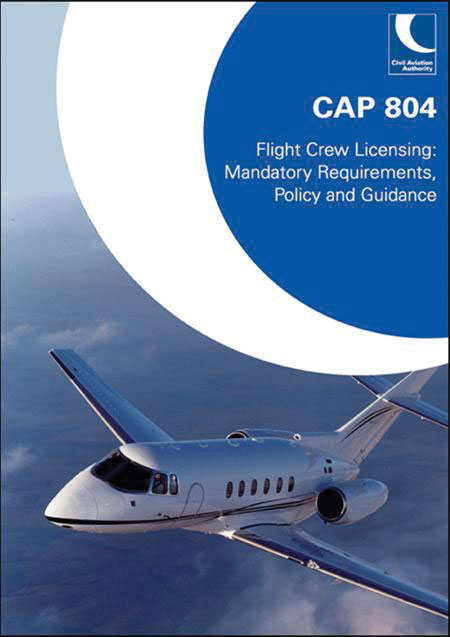 CAP 804 - Flight Crew Licensing: Mandatory Requirements, Policy & Guidance