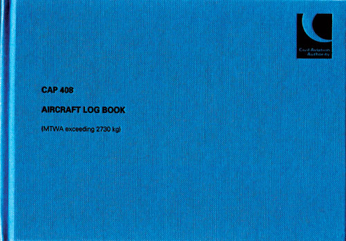 CAP 408 - Aircraft Log Book (MTWA exceeding 2730 kg) - CAA