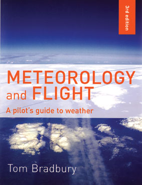 Meteorology and Flight, A Pilot's Guide to Weather - Bradbury