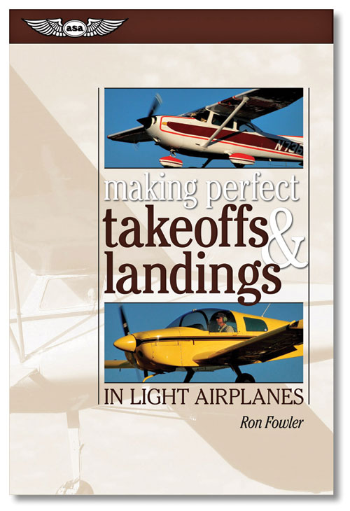 Making Perfect Takeoffs & Landings in Light Airplanes - Fowler