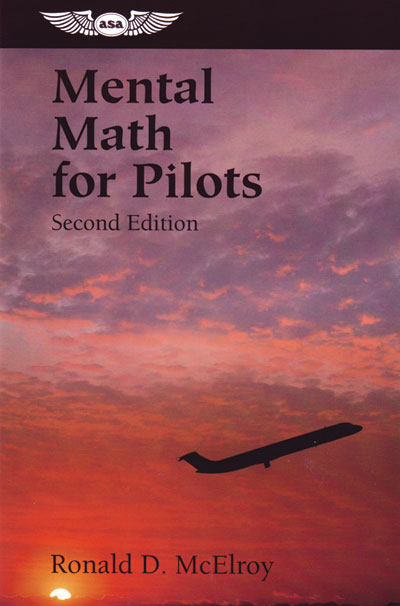ASA Mental Math for Pilots - 2nd Edition
