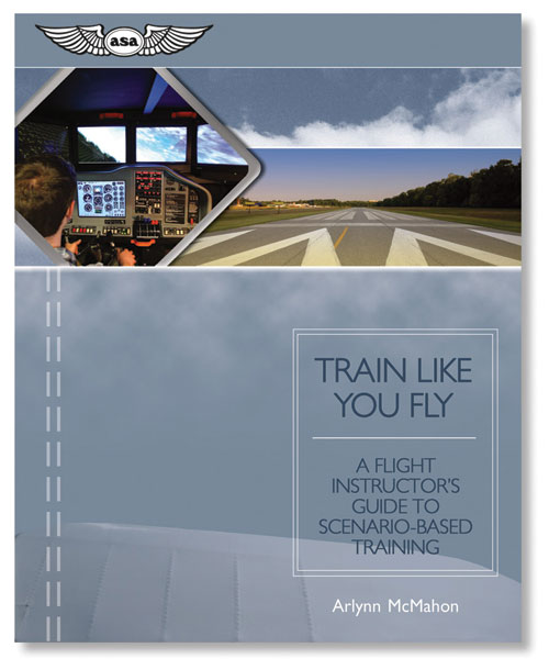 ASA Train Like You Fly: Guide to Scenario-Based Training