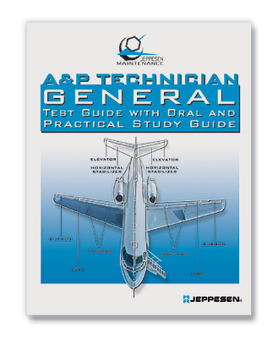 A & P Technician - General - Test Guide with Oral and Practical Study Guide - Jeppesen