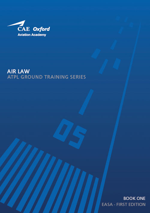 CAE Oxford Aviation ATPL Manual 1 - EASA Air Law