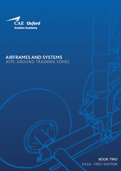 CAE Oxford Aviation ATPL Manual 2 - Airframes & Systems