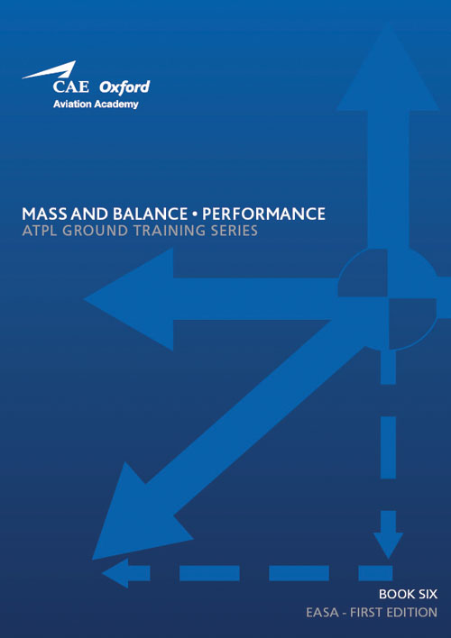CAE Oxford Aviation ATPL Manual 6 - Mass & Balance, Performance