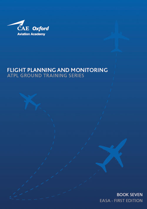 CAE Oxford Aviation ATPL Manual 7 - Flight Planning & Monitoring