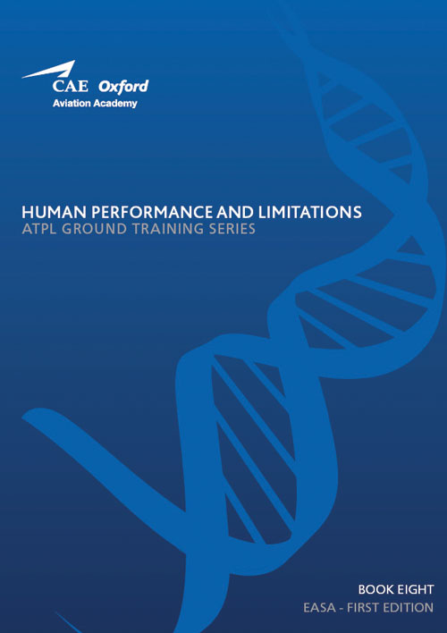 CAE Oxford Aviation ATPL Manual 8 - Human Performance & Limitations