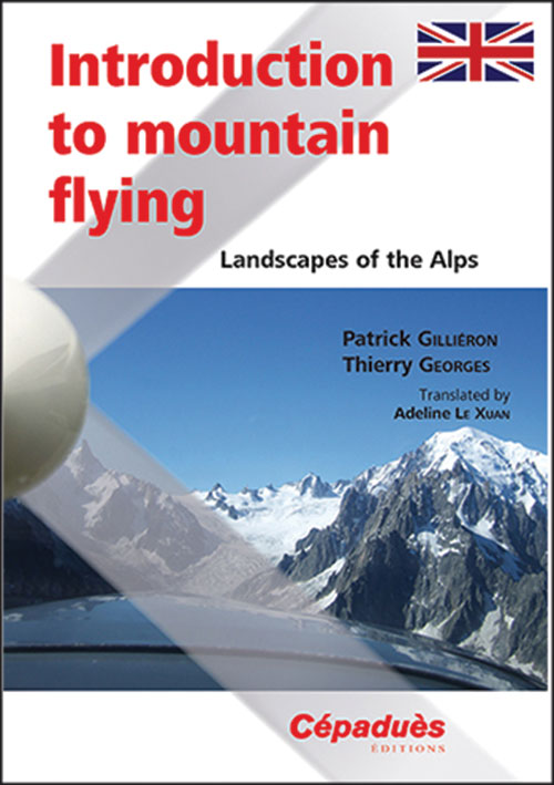 Introduction to Mountain Flying – Landscapes of the Alps
