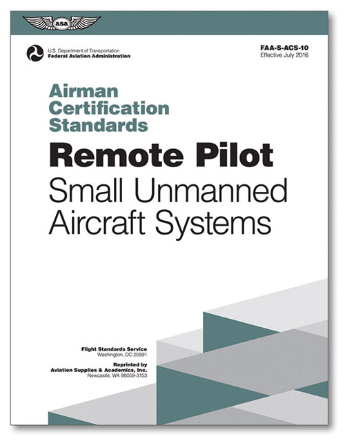 Airman Certification Standards: Remote Pilot, Small Unmanned Aircraft Systems
