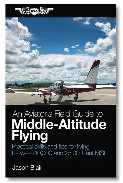An Aviator's Field Guide to Middle-Altitude Flying – ASA - ASA