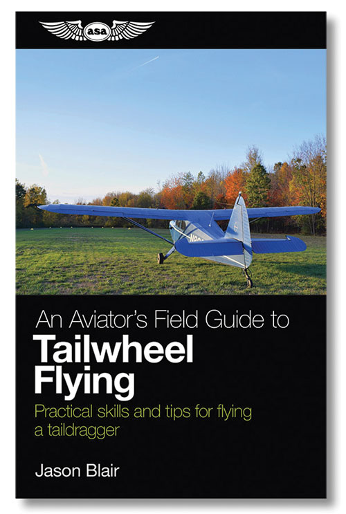 An Aviator's Field Guide to Tailwheel Flying – ASA