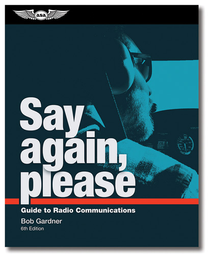Say Again, Please: Guide to Radio Communications (6th Edition) - ASA